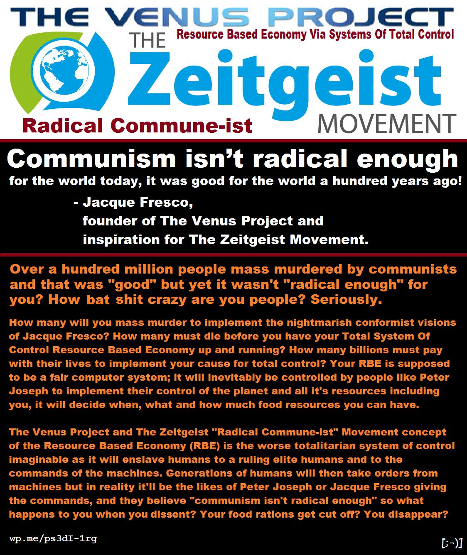 The Zeitgeist Radical Commune-ist Movement is evil